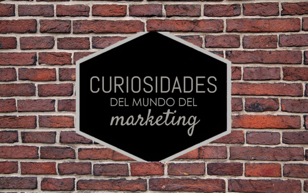 Datos curiosos del Marketing